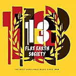 Flat Earth Society 13 (The Most Unreliable Music Since 1999)