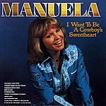 Manuela I Want To Be A Cowboy's Sweetheart (2012 - Remaster)