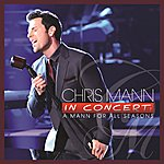 Chris Mann Chris Mann In Concert: A Mann For All Seasons (Live From Sony Picture Studios/2012)
