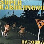 Bazooka Super Kabukimono