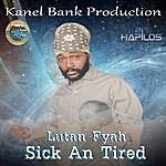 Lutan Fyah Sick An Tired - Single