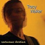 Tracy Walker Coetaneous Vibrations
