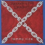 Tammy Vice Breaking The Chains