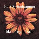 Kurt Swinghammer Black Eyed Sue