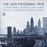 Don Friedman Trio A Day In The City - Six Jazz Variations On A Theme / Circle Waltz
