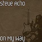 Steve Acho On My Way