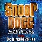 Snoop Dogg Last Days (Feat. Box, Eastwood, Chris Starr)