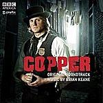 Brian Keane Copper: Original Soundtrack