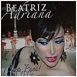 Beatriz Adriana Ora Pues! En Vivo