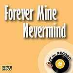 Off The Record Forever Mine Nevermind - Single
