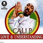 Cali P Love And Understanding - Single