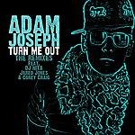 Adam Joseph Turn Me Out (Club Edit)