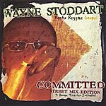 Wayne Stoddart Committed (Street Mix Edition)