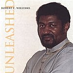 Robert C. Williams Unleashed