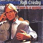 Rob Crosby Time Is A Gypsy