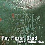The Ray Mason Band Three Dollar Man