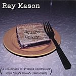 The Ray Mason Band Square Crazy