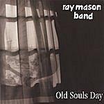 The Ray Mason Band Old Souls Day