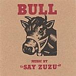 Say Zuzu Bull