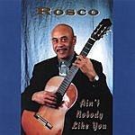 Rosco Ain't Nobody Like You
