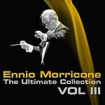 Ennio Morricone Ennio Morricone, The Ultimate Collection, Vol. 3
