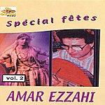 Amar Ezzahi Spécial Fêtes, Vol. 2