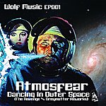 Atmosfear Dancing In Outer Space (The Reworks)