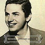 Antonio Molina 50 Éxitos Antonio Molina Vol. 1