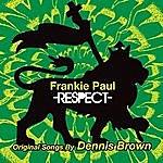 Frankie Paul Respect: Original Songs By Dennis Brown