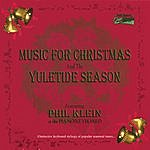 Phil Klein Music For Christmas And The Yuletide Season