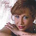 Rena Scott Let Me Love You-Dual Disk Cd/Dvd With 2 Videos