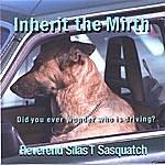 Reverend Sasquatch Inherit The Mirth