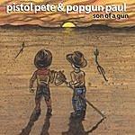 Pistol Pete Son Of A Gun