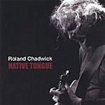 Roland Chadwick Native Tongue