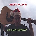 Matt Roach The Santa Songs Ep