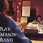 The Ray Mason Band When The Clown's Work Is Over