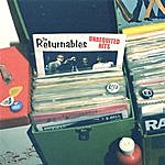 The Returnables Unrequited Hits