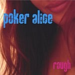 Poker Alice Rough