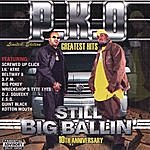 P.K.O. Greatest Hits : Still Big Ballin'