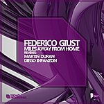Federico Giust Miles Away From Home