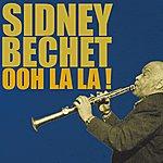 Sidney Bechet Ooh La La!