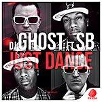 DJ Ghost Just Dance (Featuring Sb)