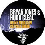 Bryan Jones On My Mind B/W Catch A Break