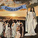 Tommy James Christian Of The World