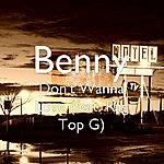 Benny Don't Wanna Love (Feat. Rag Top G)