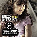 Bazooka Bed Time Story