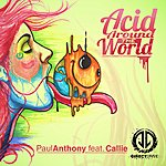 Paul Anthony Acid Around The World (Featuring Callie)
