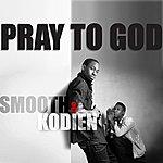 Smooth Pray To God