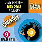 Off The Record May 2013 Country Smash Hits