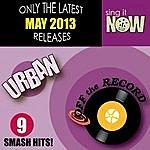 Off The Record May 2013 Urban Smash Hits